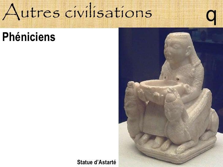 Autres civilisations            q Phéniciens                  Statue d'Astarté