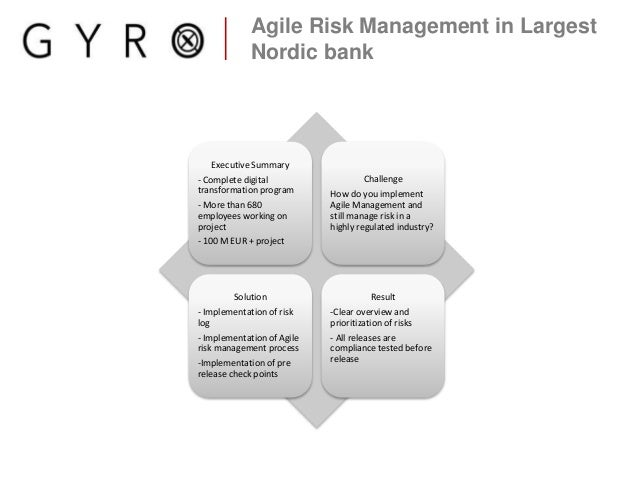 Agile Risk Management in Largest Nordic bank Executive Summary - Complete digital transformation program - More than 680 e...