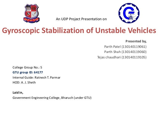 Gyroscopic stabilization of unstable vehicles.