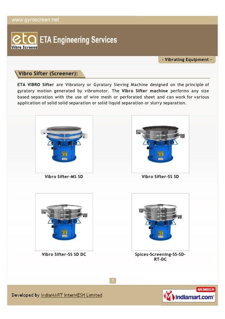 - Vibrating Equipment -Vibro Sifter (Screener):ETA VIBRO Sifter are Vibratory or Gyratory Sieving Machine designed on the ...