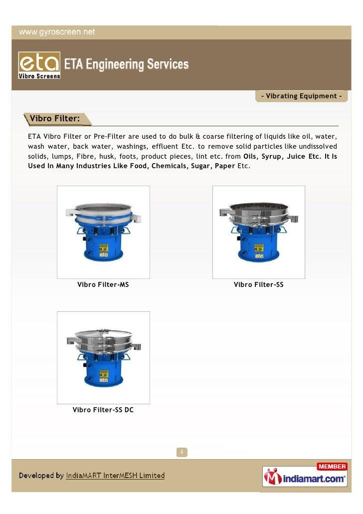 - Vibrating Equipment -Vibro Filter:ETA Vibro Filter or Pre-Filter are used to do bulk & coarse filtering of liquids like ...