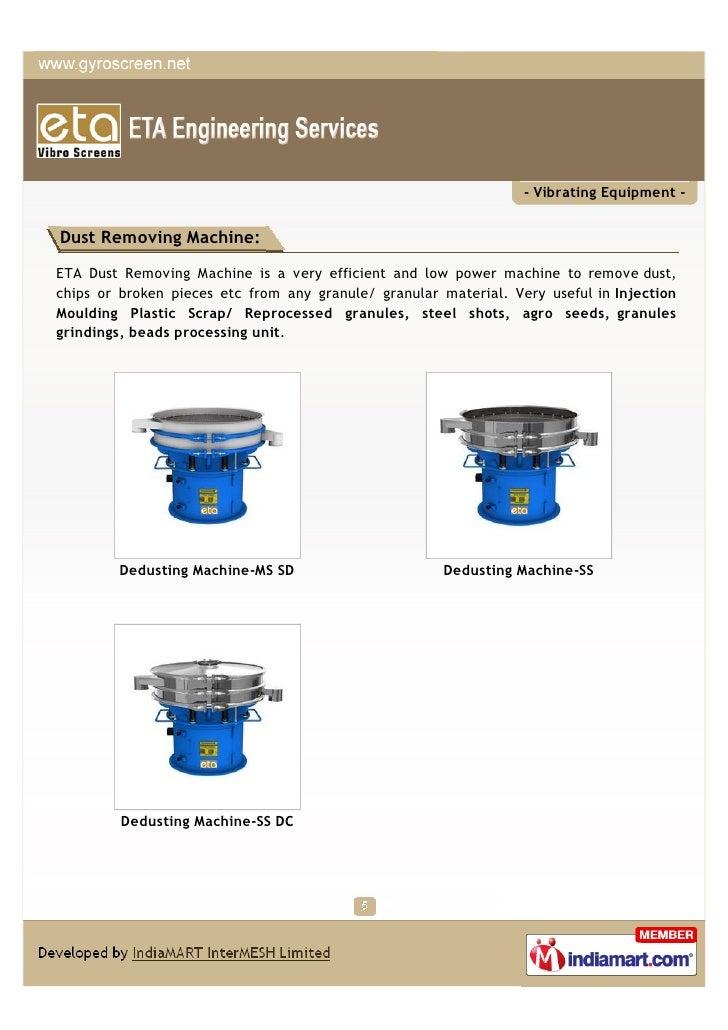 - Vibrating Equipment -Dust Removing Machine:ETA Dust Removing Machine is a very efficient and low power machine to remove...