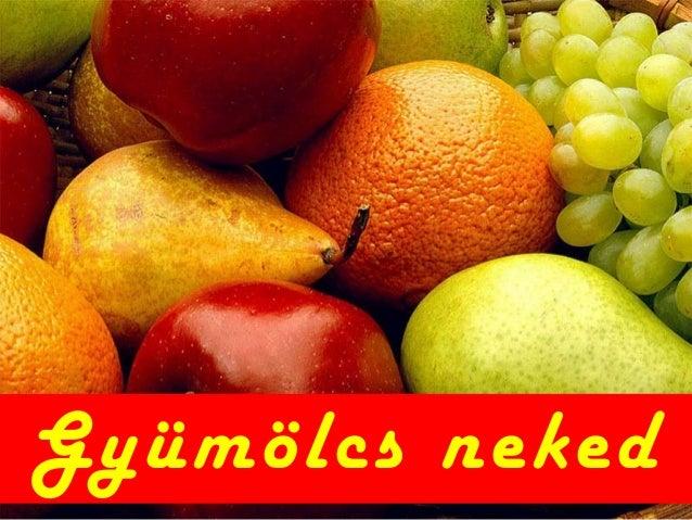 Gyümölcs neked