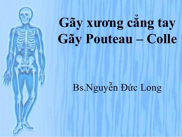 Gãy xương cẳng tay Gãy Pouteau – Colle Bs.Nguyễn Đức Long