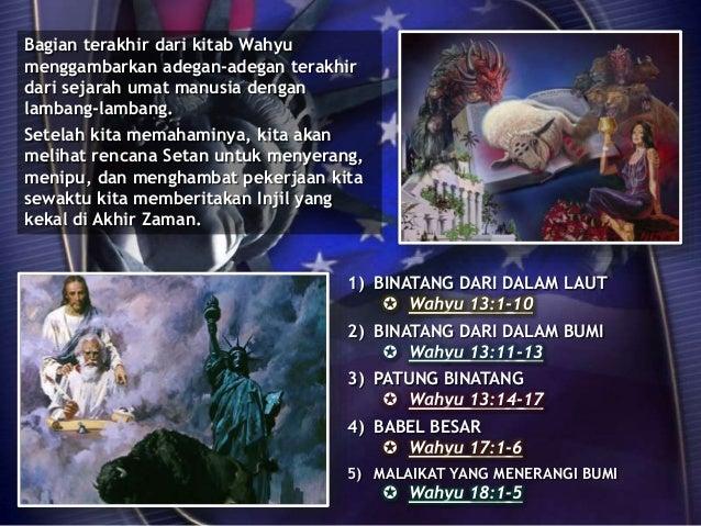 1) BINATANG DARI DALAM LAUT  Wahyu 13:1-10 2) BINATANG DARI DALAM BUMI  Wahyu 13:11-13 3) PATUNG BINATANG  Wahyu 13:14-...