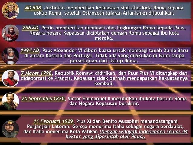 AD 538, Justinian memberikan kekuasaan sipil atas kota Roma kepada uskup Roma, setelah Ostrogoth (ajaran Arianisme) dijatu...