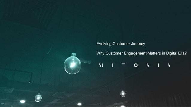 Evolving Customer Journey Why Customer Engagement Matters in Digital Era?