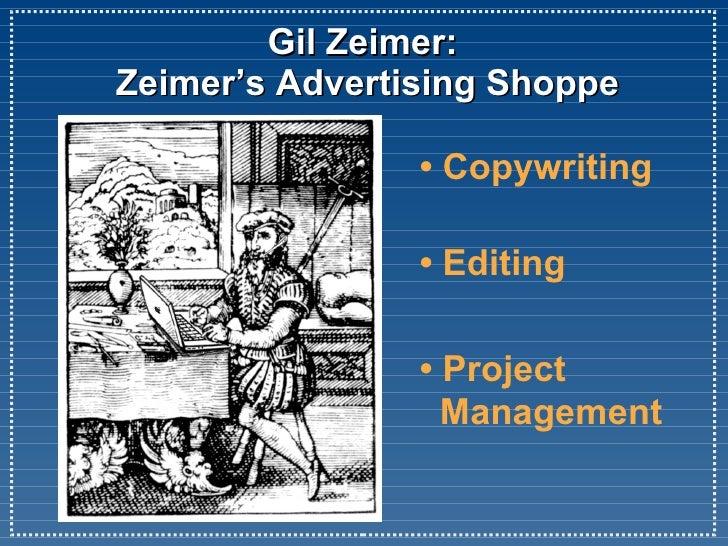 Gil Zeimer:  Zeimer's Advertising Shoppe • Copywriting • Editing •  Project   Management