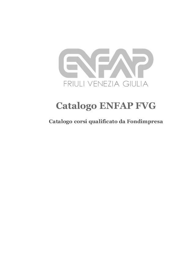 Catalogo ENFAP FVG Catalogo corsi qualificato da Fondimpresa