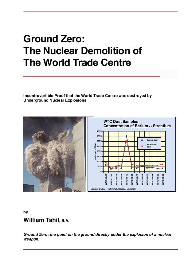 Ground Zero: The Nuclear Demolition of The World Trade Centre Incontrovertible Proof that the World Trade Centre was destr...