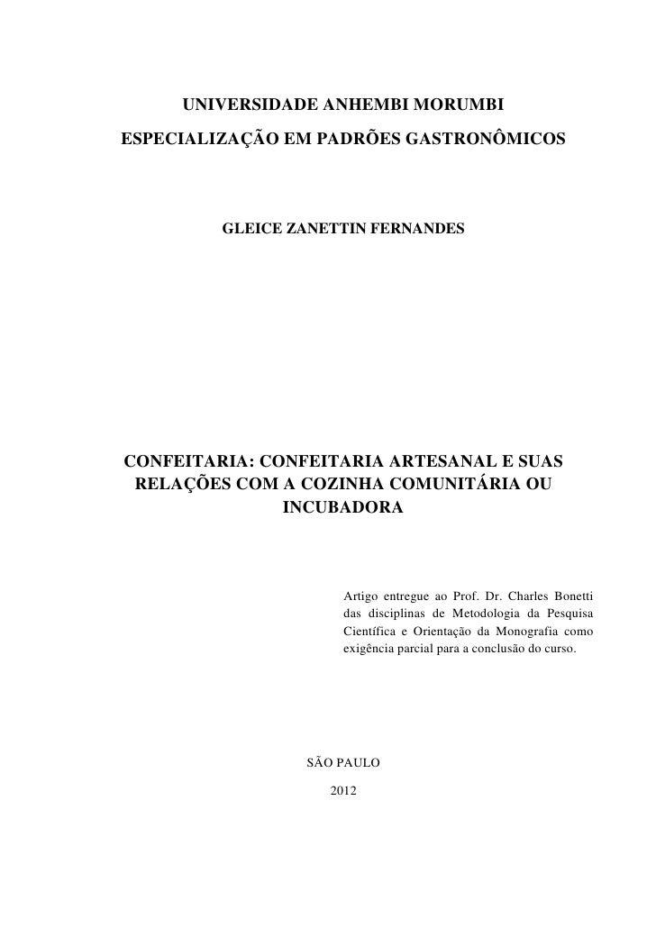 UNIVERSIDADE ANHEMBI MORUMBIESPECIALIZAÇÃO EM PADRÕES GASTRONÔMICOS         GLEICE ZANETTIN FERNANDESCONFEITARIA: CONFEITA...