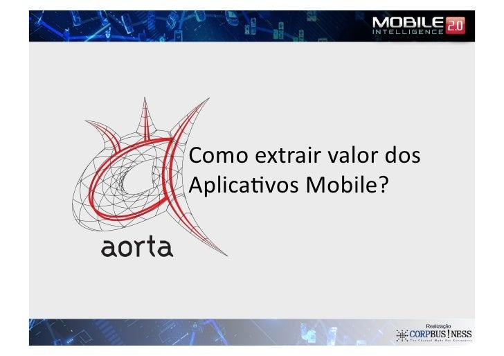Como extrair valor dos Aplica2vos Mobile?