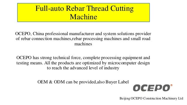 Full-auto Rebar Thread Cutting Machine OCEPO, China professional manufacturer and system solutions provider of rebar conne...