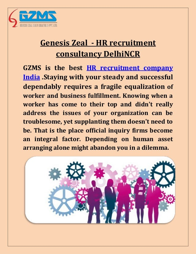 Genesis Zeal - HR recruitment consultancy DelhiNCR GZMS is the best HR recruitment company India .Staying with your steady...