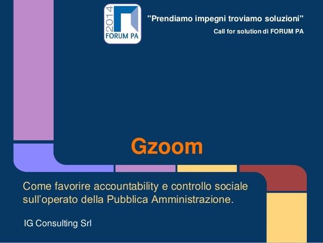 """""""Prendiamo impegni troviamo soluzioni"""" Call for solution di FORUM PA Gzoom Come favorire accountability e controllo social..."""