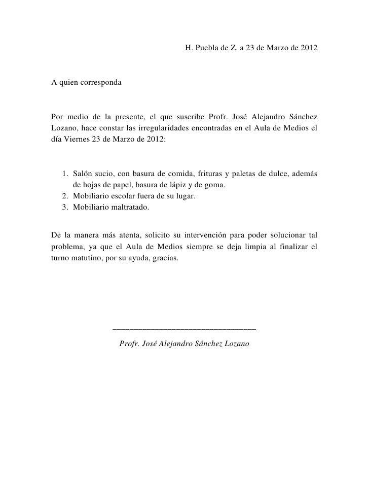 H. Puebla de Z. a 23 de Marzo de 2012A quien correspondaPor medio de la presente, el que suscribe Profr. José Alejandro Sá...
