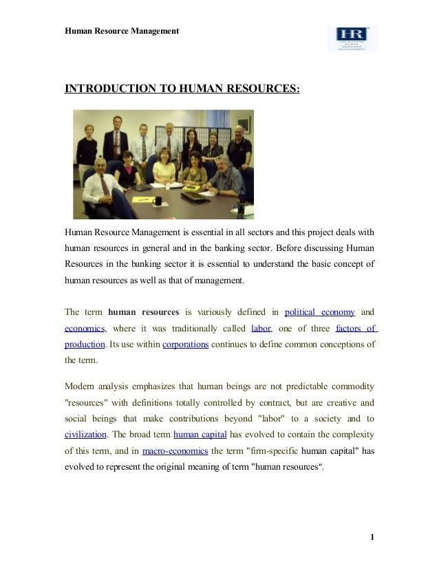 Human Resource Management INTRODUCTION TO HUMAN RESOURCES: Human Resource Management is essential in all sectors and this ...