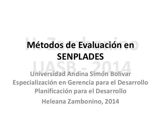 Métodos de Evaluación en SENPLADES Universidad Andina Simón Bolívar Especialización en Gerencia para el Desarrollo Planifi...