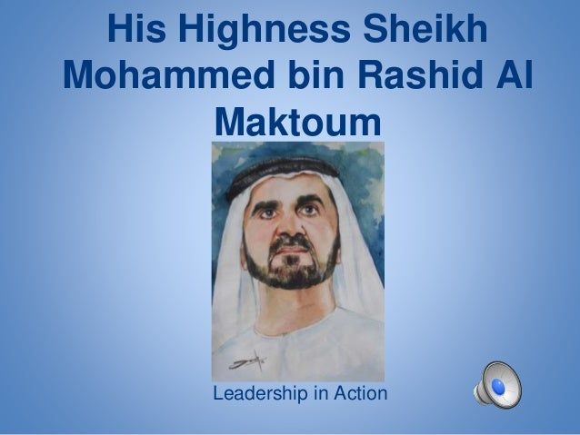 His Highness Sheikh  Mohammed bin Rashid Al  Maktoum  Leadership in Action