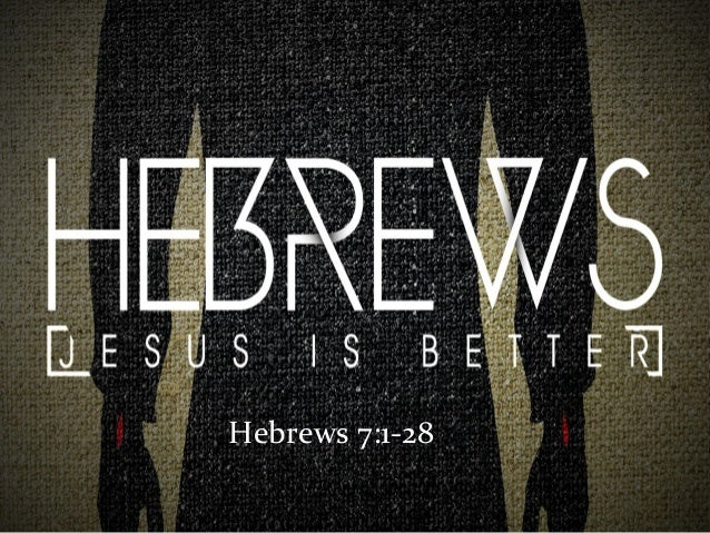 Hebrews 7:1-28