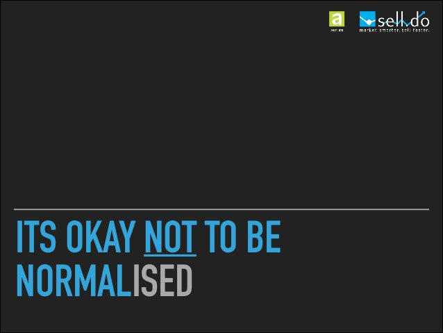 ITS OKAY NOT TO BE NORMALISED DON'T FEAR TO EMBED YOUR KID.
