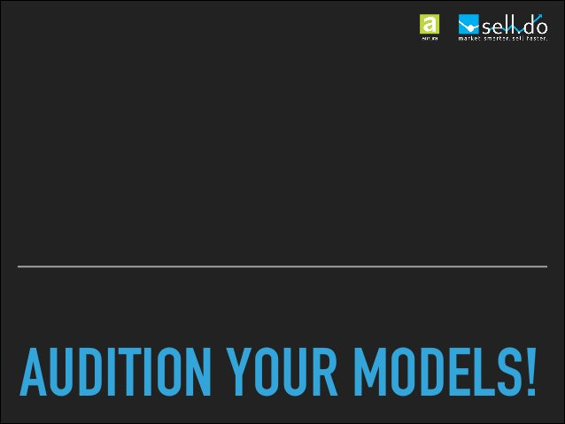 AUDITION YOUR MODELS! OPTIMISE YOUR SCHEMA FOR MOST FREQUENT USE CASES