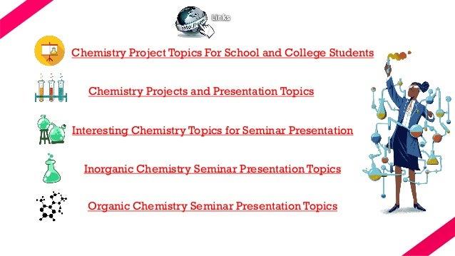 College Chemistry Presentation Topics