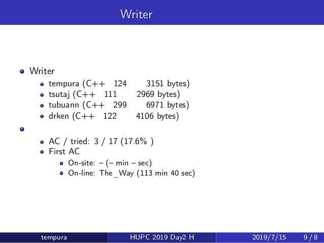 Writer 解・統計 Writer 解 tempura (C++・124 行・3151 bytes) tsutaj (C++・111 行・2969 bytes) tubuann (C++・299 行・6971 bytes) drken (C+...