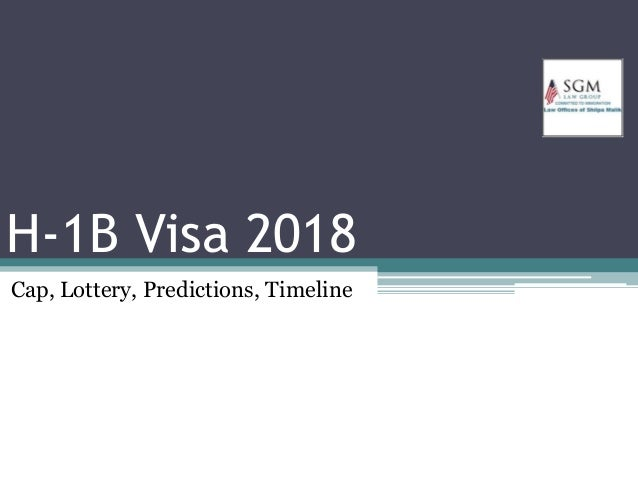 H1B Visa 2018 Complete Guide: News, Cap, Lottery Predictions, Timelin…