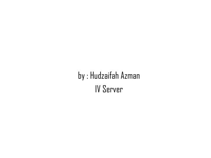 """"""" HACKING"""" by : Hudzaifah Azman IV Server"""