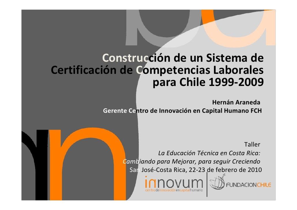 Construcción de un Sistema de Certificación de Competencias Laborales para Chile 1999-2009