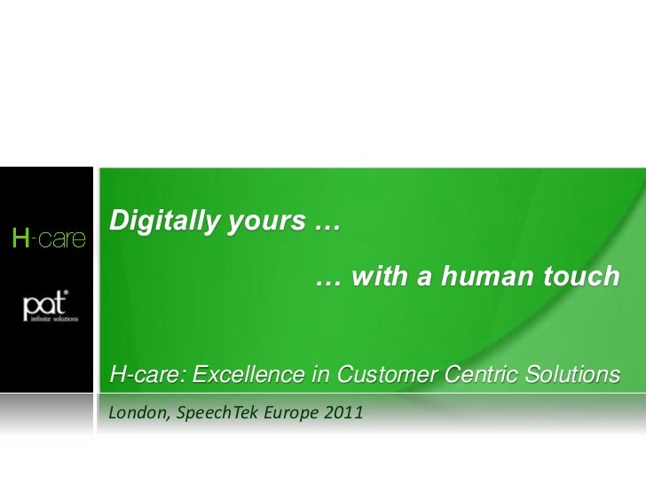 Human Digital AssistanttmDigitally yours …                       … with a human touchH-care: Excellence in Customer Centri...