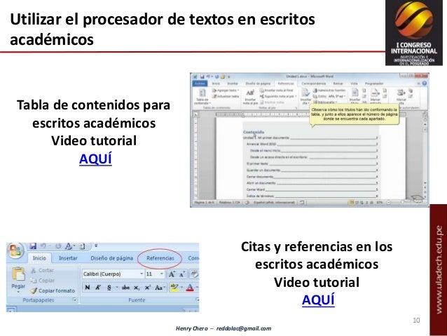 Henry Chero – reddolac@gmail.com Tabla de contenidos para escritos académicos Video tutorial AQUÍ Utilizar el procesador d...