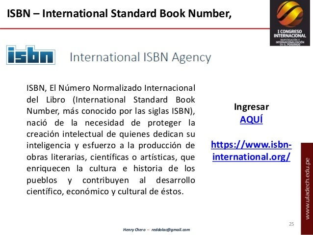 Henry Chero – reddolac@gmail.com 25 ISBN, El Número Normalizado Internacional del Libro (International Standard Book Numbe...