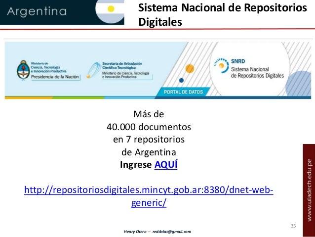 Henry Chero – reddolac@gmail.com Más de 40.000 documentos en 7 repositorios de Argentina Ingrese AQUÍ http://repositoriosd...