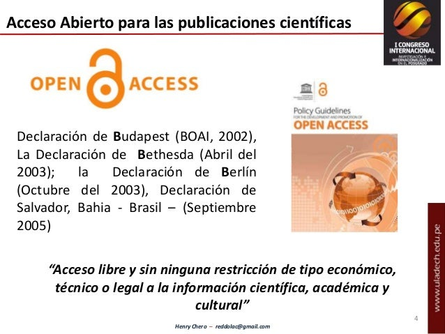 """Henry Chero – reddolac@gmail.com Acceso Abierto para las publicaciones científicas """"Acceso libre y sin ninguna restricción..."""