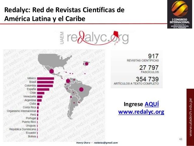 Henry Chero – reddolac@gmail.com Redalyc: Red de Revistas Científicas de América Latina y el Caribe Ingrese AQUÍ www.redal...