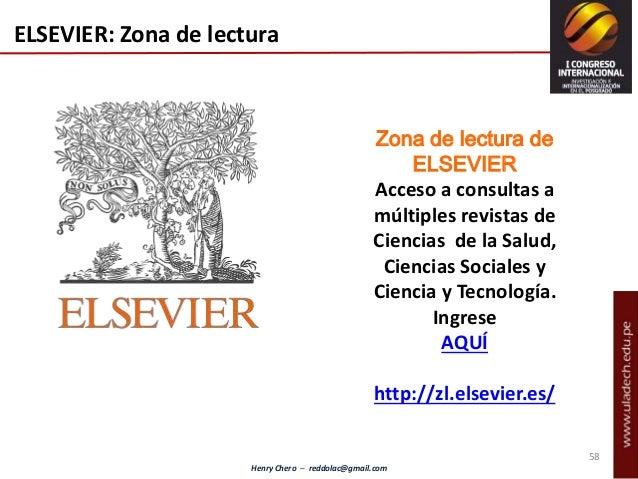 Henry Chero – reddolac@gmail.com Zona de lectura de ELSEVIER Acceso a consultas a múltiples revistas de Ciencias de la Sal...
