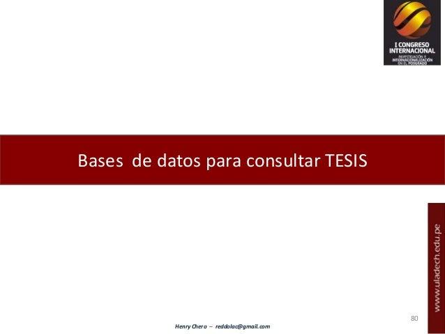 Henry Chero – reddolac@gmail.com Bases de datos para consultar TESIS 80