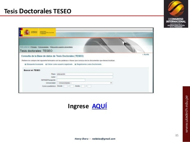 Henry Chero – reddolac@gmail.com Tesis Doctorales TESEO Ingrese AQUÍ 85