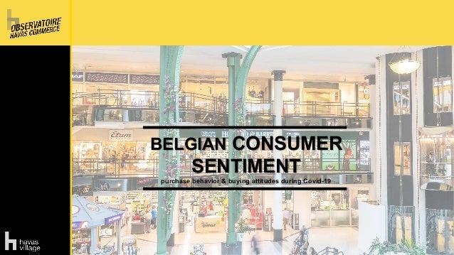 BELGIAN CONSUMER SENTIMENT purchase behavior & buying attitudes during Covid-19