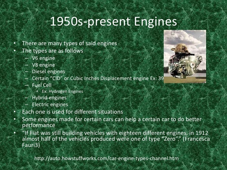 1950s-present Engines<br />There are many types of said engines<br />The types are as follows<br />V6 engine<br />V8 engin...