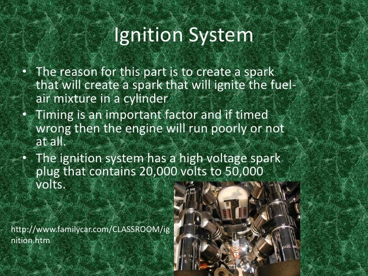 Ignition System<br />The reason for this part is to create a spark that will create a spark that will ignite the fuel-air ...