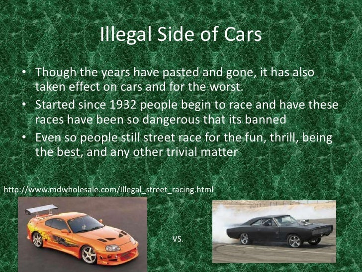 Illegal Side of Cars<br />Though the years have pasted and gone, it has also taken effect on cars and for the worst. <br /...