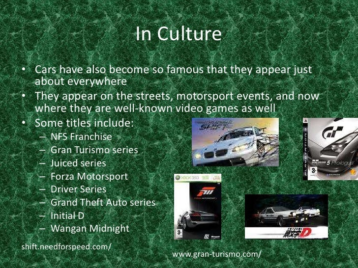 In Culture<br />Cars have also become so famous that they appear just about everywhere<br />They appear on the streets, mo...