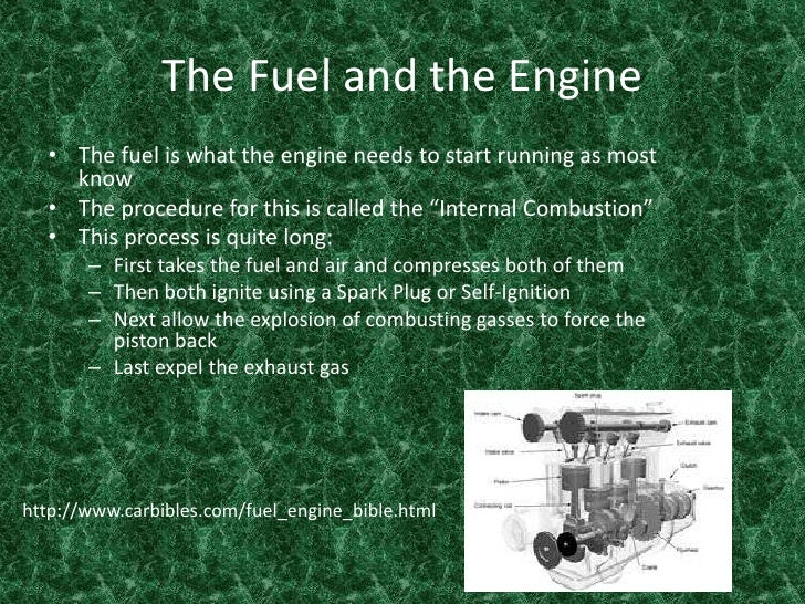 The Fuel and the Engine<br />The fuel is what the engine needs to start running as most know <br />The procedure for this ...