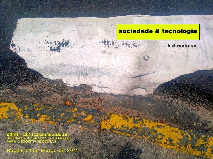 sociedade & tecnologia                                                     h.d.mabused2int – 2011.2 cesar.edu.brDESIG N DE...