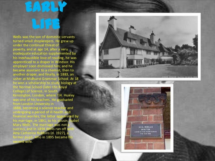 a biography of hg wells born in bromley kent Herbert george wells was born on september 21, 1866, in bromley, kent, in england his father was a shopkeeper and a professional cricket (the entire section is 424 words) start your 48-hour .