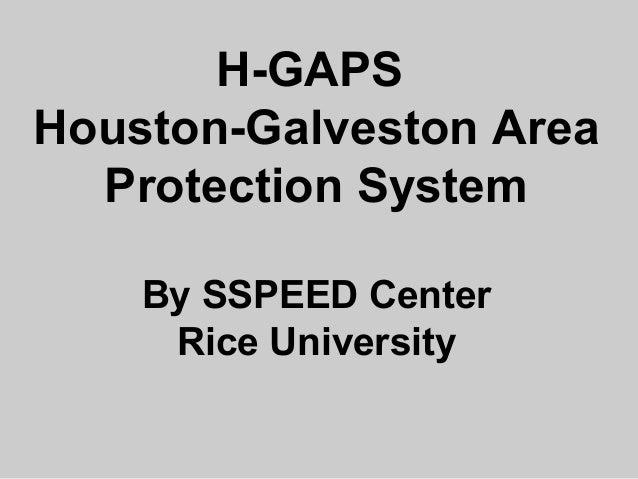 H-GAPS Houston-Galveston Area Protection System By SSPEED Center Rice University