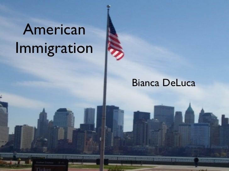 AmericanImmigration              Bianca DeLuca